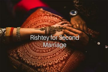 Rishtey for second marriage