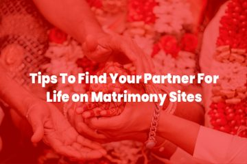 Tips To Find Your Partner For Life on Matrimony Websites