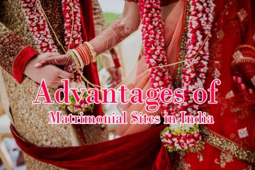 Advantages Of Matrimonial Sites in India
