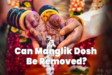 Can Manglik Dosh Be Removed?
