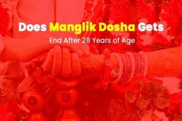Does Manglik Dosha Gets End After 28 Years of Age