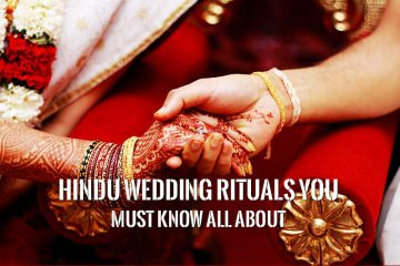 Hindu Wedding Rituals You Must Know All About
